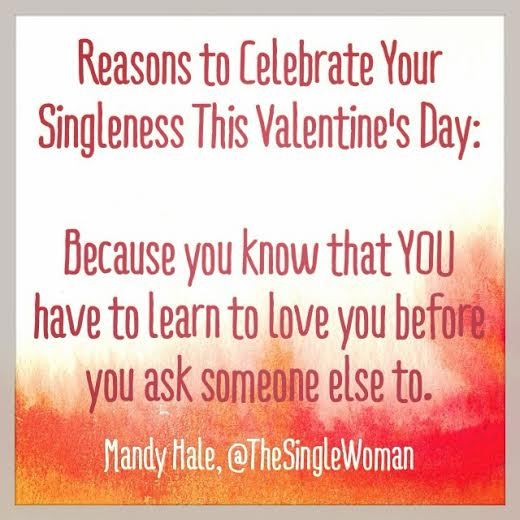 14 Reasons to Celebrate Your Singleness This Valentine\'s Day ...